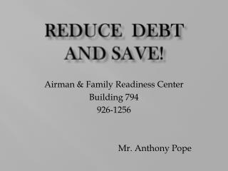Reduce  Debt  And SAVE!