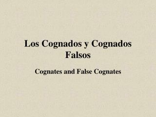 Los Cognados y Cognados Falsos