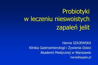 Probiotyki  w leczeniu nieswoistych  zapaleń jelit