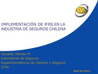 IMPLEMENTACIÓN DE  IFRS EN LA INDUSTRIA DE SEGUROS CHILENA