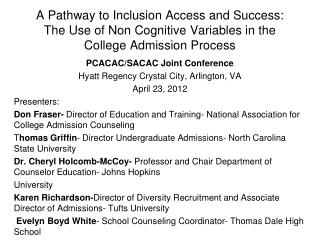 PCACAC/SACAC Joint Conference Hyatt Regency Crystal City, Arlington, VA April 23, 2012 Presenters: