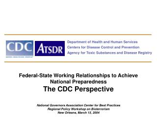 Federal-State Working Relationships to Achieve National Preparedness The CDC Perspective