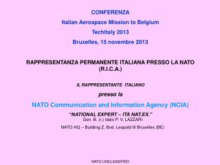 CONFERENZA Italian Aerospace Mission to Belgium TechItaly 2013 Bruxelles, 15 novembre 2013