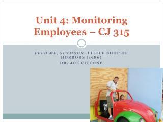 Unit 4: Monitoring Employees – CJ 315