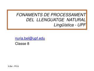 FONAMENTS DE PROCESSAMENT DEL  LLENGUATGE  NATURAL  Lingüística - UPF