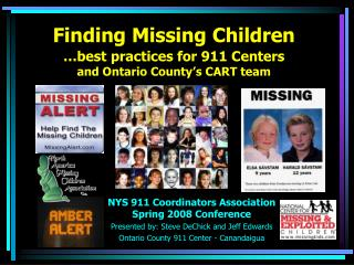Finding Missing Children …best practices for 911 Centers and Ontario County's CART team