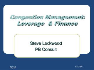 Congestion Management: Leverage  & Finance