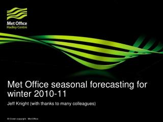 Met Office seasonal forecasting for winter 2010-11