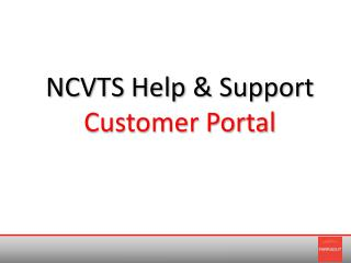 NCVTS Help & Support Customer Portal