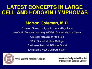 LATEST CONCEPTS IN LARGE CELL AND HODGKIN LYMPHOMAS
