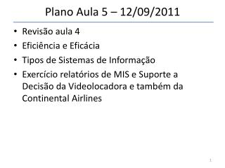 Plano  Aula 5 – 12/09/2011