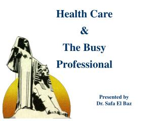 Health Care & The Busy Professional