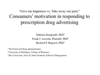 Give me happiness vs. Take away our pain:   Consumers  motivation in responding to prescription drug advertising
