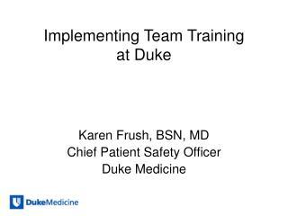 Implementing Team Training  at Duke