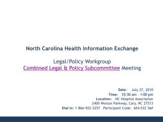Date :    July 27, 2010 Time :    10:30 am – 1:00 pm Location :    NC Hospital Association