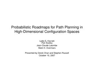 Probabilistic Roadmaps for Path Planning in High-Dimensional Configuration Spaces
