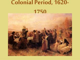 Colonial Period, 1620-1750