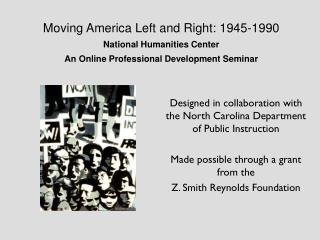 Moving America Left and Right: 1945-1990 National Humanities Center