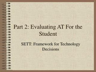 Part 2: Evaluating AT For the Student