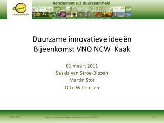 Duurzame innovatieve ideeën Bijeenkomst VNO NCW  Kaak