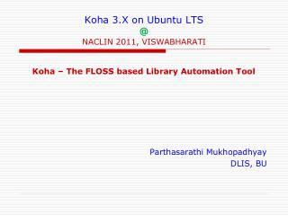 Koha 3.X on Ubuntu LTS @ NACLIN 2011, VISWABHARATI