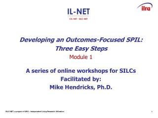 Developing an Outcomes-Focused SPIL: Three Easy Steps Module 1
