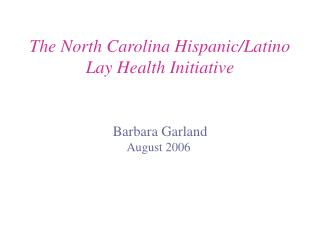 The North Carolina Hispanic/Latino Lay Health Initiative