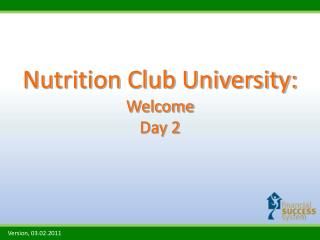 Nutrition Club University: Welcome  Day 2