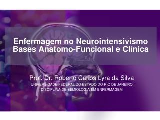 Enfermagem no Neurointensivismo  Bases Anatomo-Funcional e Clínica