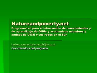 Heleen.vandenHombergh@iucn.nl Co-ordinadora del programa