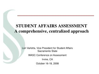 STUDENT AFFAIRS ASSESSMENT  A comprehensive, centralized approach