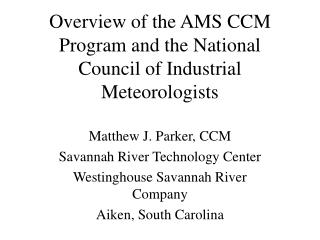 Overview of the AMS CCM Program and the National Council of Industrial Meteorologists