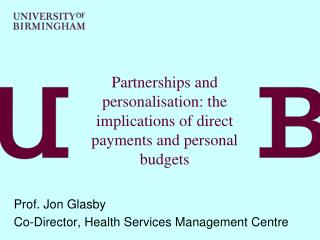 Partnerships and personalisation: the implications of direct payments and personal budgets