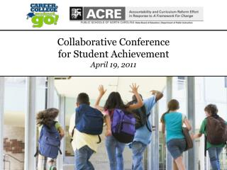 Collaborative Conference  for Student Achievement April 19, 2011