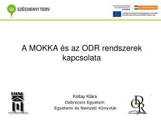 A MOKKA és az ODR rendszerek kapcsolata
