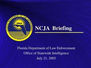 Florida Department of Law Enforcement Office of Statewide Intelligence July 21, 2003