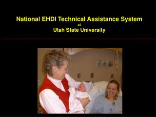 National EHDI Technical Assistance System at Utah State University