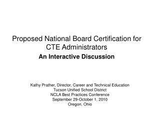Proposed National Board Certification for CTE Administrators An Interactive Discussion