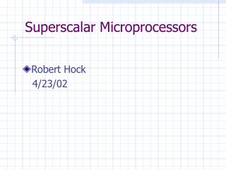 Superscalar Microprocessors