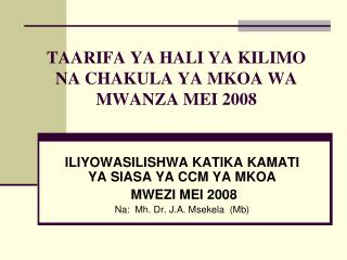 TAARIFA YA HALI YA KILIMO NA CHAKULA YA MKOA WA MWANZA MEI 2008