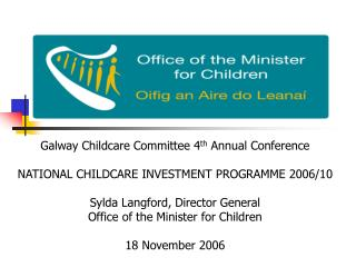 Galway Childcare Committee 4 th  Annual Conference