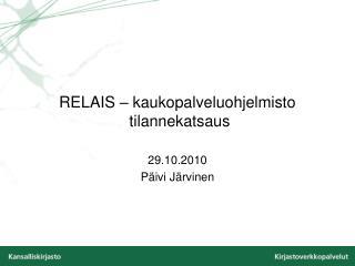 RELAIS – kaukopalveluohjelmisto  tilannekatsaus