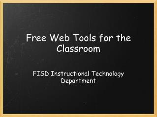 Free Web Tools for the Classroom