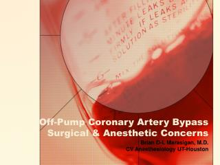 Off-Pump Coronary Artery Bypass Surgical  Anesthetic Concerns