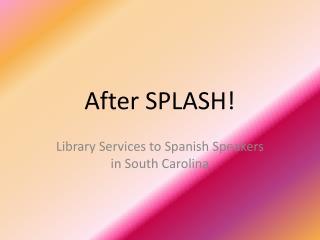 After SPLASH!