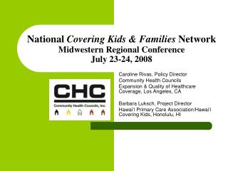 National  Covering Kids & Families  Network Midwestern Regional Conference  July 23-24, 2008