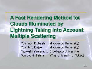 Yoshinori Dobashi  (Hokkaido University) Yoshihiro Enjyo   (Hokkaido University)