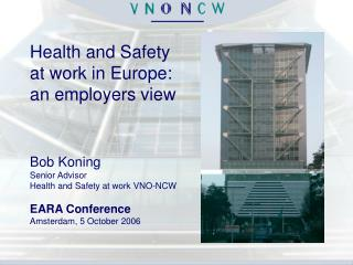 Health and Safety at work in Europe: an employers view