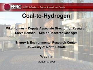 Coal-to-Hydrogen Mike Holmes – Deputy Associate Director for Research