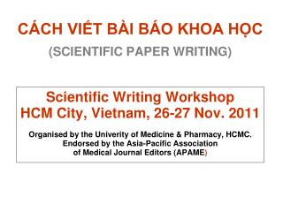 CÁCH VIẾT BÀI BÁO KHOA HỌC (SCIENTIFIC PAPER WRITING) Scientific Writing Workshop